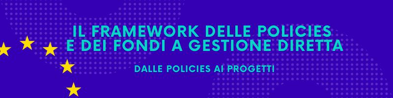 "Webinar: ""Il framework delle policies e dei fondi a gestione diretta"""